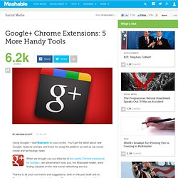 Google+ Chrome Extensions: 5 More Handy Tools