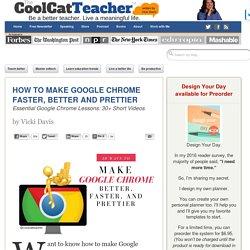 How to Make Google Chrome Faster, Better & Prettier