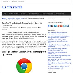 Easy Tips To Make Google Chrome Faster