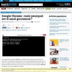 Google Chrome : mais pourquoi est-il aussi gourmand ?