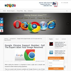 Google Chrome Support Number: Call The Expert &Get Your Snags Resolved