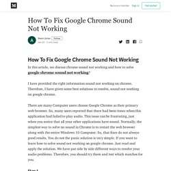 How To Fix Google Chrome Sound Not Working - Kevin Jonas - Medium