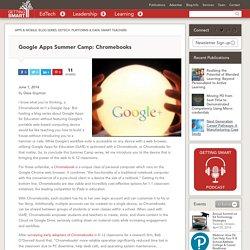 Google Apps Summer Camp: Chromebooks - Getting Smart by Dave Guymon - chromebooks, EdTech, GAFE, Google, PD, PDchat