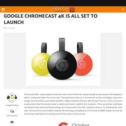Google Chromecast 4K Is All Set To Launch