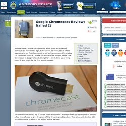 Google Chromecast Review: Nailed It