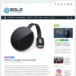 What is Google Chromecast? - Solo Technology