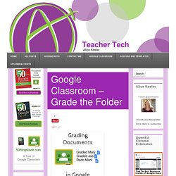 Google Classroom - Grade the Folder - Teacher Tech