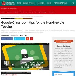 Google Classroom tips for the Non-Newbie Teacher