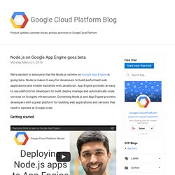 Google Cloud Platform Blog: Node.js on Google App Engine goes beta