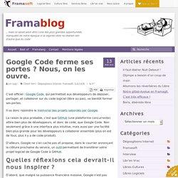 Google Code ferme ses portes ? Nous, on les ouvre.