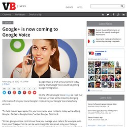 Google+ is now coming to Google Voice