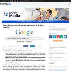 Google: comment mettre en œuvre le droit à l'oubli?