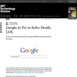Google's New Company Calico To Try to Cheat Death