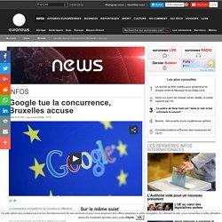 Google tue la concurrence, Bruxelles accuse