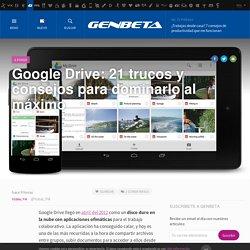 Genbeta 13/9/16 - Google Drive: 21 trucos y consejos para dominarlo al máximo
