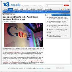 Google Pays $17 Million to Settle Apple Safari User Tracking Case