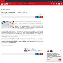 Google contra las noticias falsas