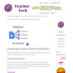 Google Apps: Create a Copy for EACH Class - Teacher Tech