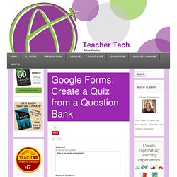 Google Forms: Create a Quiz from a Question Bank