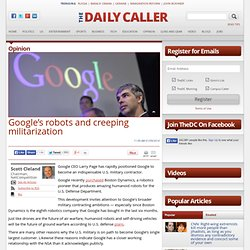 Google's Robots and Creeping Militarization