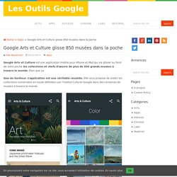 Google Arts et Culture glisse 850 musées dans la poche