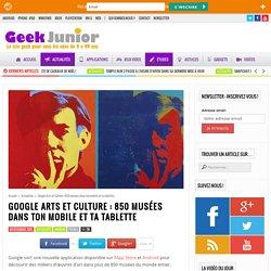 Google Arts et Culture : 850 musées dans ton mobile et ta tablette