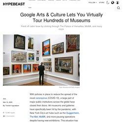 Google Arts & Culture 500+ Virtual Tours