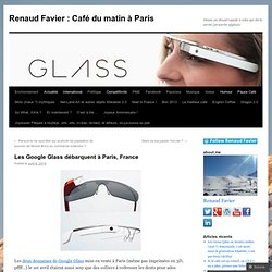 Les Google Glass débarquent à Paris, France