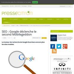 SEO : Google Déclenche Le Second Mobilegeddon