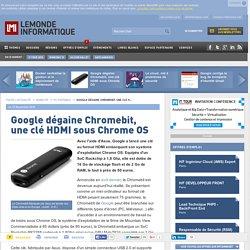 Google dégaine Chromebit, une clé HDMI sous Chrome OS