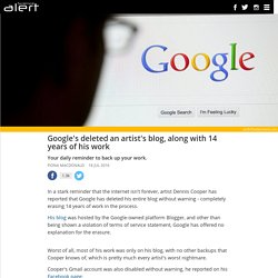 Google's deleted an artist's blog, along with 14 years of his work