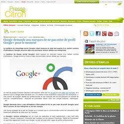 Google demande aux marques de ne pas créer de profil Google+ pour le moment