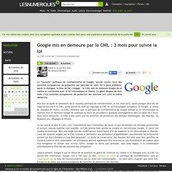 Google mis en demeure par la CNIL : 3 mois pour suivre la loi