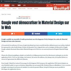 Google veut démocratiser le Material Design sur le Web