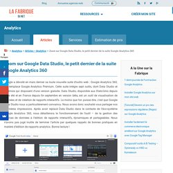 Zoom sur Google Data Studio, le dernier né de la Google Analytics