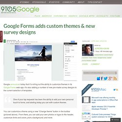 Google Forms adds custom themes & new survey designs