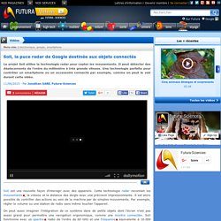 Vidéo > Soli, la puce radar de Google destinée aux objets connectés