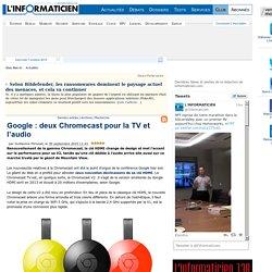 Google: deux Chromecast pour la TV et l'audio