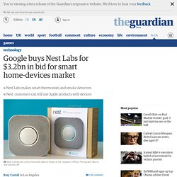 Google in bid for smart home-devices market with $3.2bn Nest Labs purchase