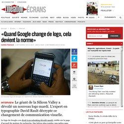 «Quand Google change de logo, cela devient la norme»