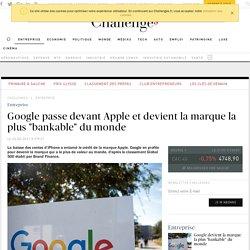 """Google passe devant Apple et devient la marque la plus """"bankable""""du monde"""