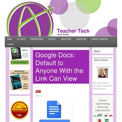 Google Docs: Default to Anyone With the Link Can View