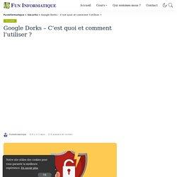 Google Dorks 2020 - C'est quoi et comment l'utiliser