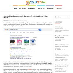Google Shut Downs Google Compare Products US and UK on March 23 - YourSeoPal.com