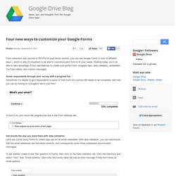 Four new ways to customize your Google Forms