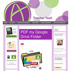 PDF my Google Drive Folder - Teacher Tech