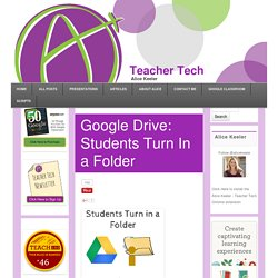 Google Drive: Students Turn In a Folder