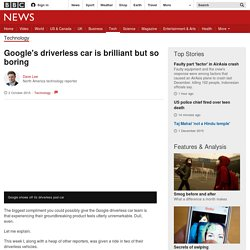 Google's driverless car is brilliant but so boring