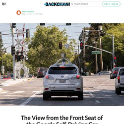 The View from the Front Seat of the Google Self-Driving Car — Backchannel