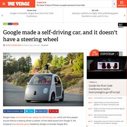 Google made a self-driving car, and it doesn't have a steering wheel